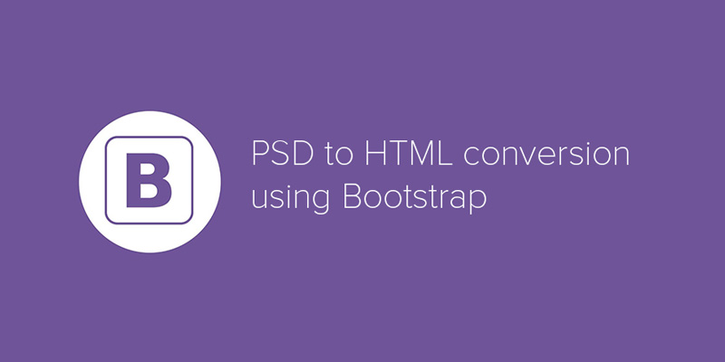 Advantages of Using Bootstrap While Converting PSD to HTML